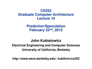CS252 Graduate Computer Architecture Lecture  10 Prediction/Speculation  February 22 nd , 2012