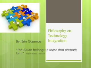 Philosophy on Technology Integration