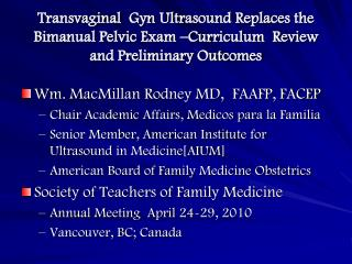 Transvaginal Gyn  Ultrasound Replaces the Bimanual Pelvic Exam –Curriculum  Review and Preliminary Outcomes