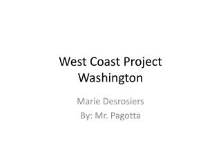 West Coast Project Washington