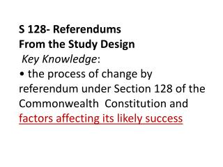 S 128- Referendums From the Study Design   Key Knowledge :