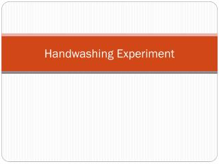 Handwashing  Experiment