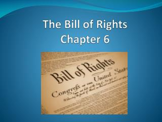 The Bill of Rights Chapter 6