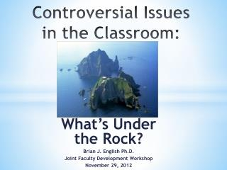 Controversial Issues in the Classroom :