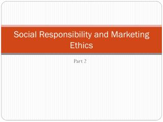 Social Responsibility and Marketing Ethics