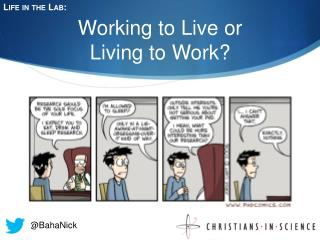 Working to Live or  Living to Work?