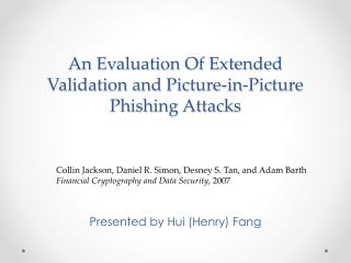 An Evaluation Of Extended Validation and Picture-in-Picture Phishing Attacks