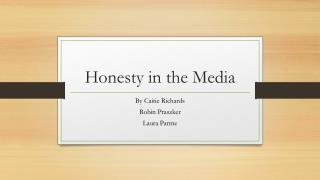 Honesty in the Media