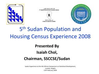 5th Sudan Population and Housing Census Experience 2008