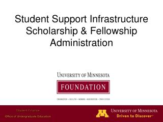 Student Support Infrastructure Scholarship & Fellowship Administration