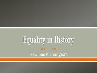 Equality in History