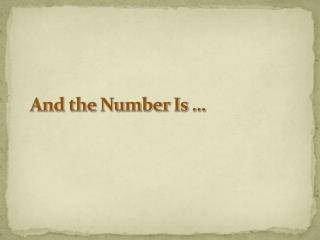 And the Number Is …