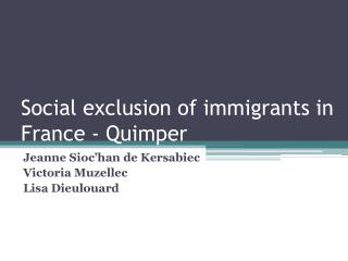 Social exclusion  of  immigrants in  France -  Quimper