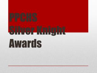 PPCHS Silver Knight Awards
