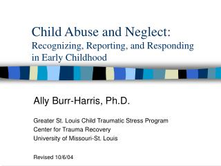 Child Abuse and Neglect: Recognizing, Reporting, and Responding  in Early Childhood