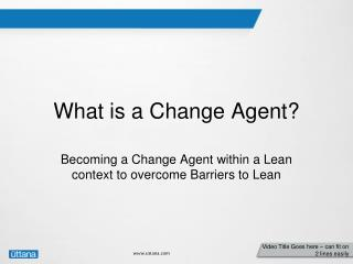What is a Change Agent?
