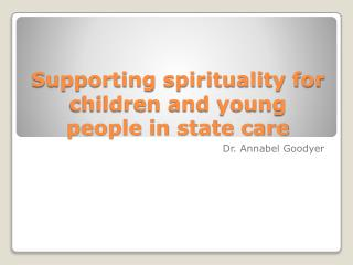 Supporting spirituality for children and young people in state care