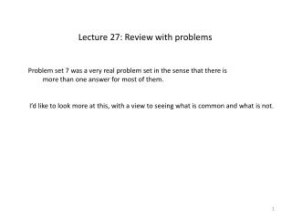 Lecture 27: Review with problems