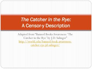 The Catcher in the Rye:  A Censor-y Description