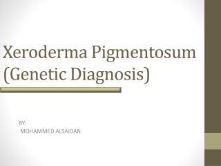 PPT - Xeroderma Pigmentosum (XPF) PowerPoint Presentation ...