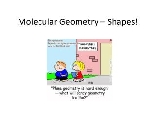 Molecular Geometry – Shapes!