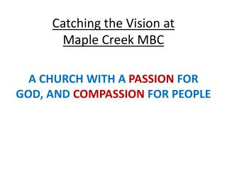 Catching the Vision at  Maple Creek MBC