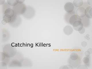 Catching Killers