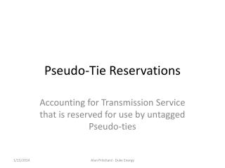 Pseudo-Tie Reservations