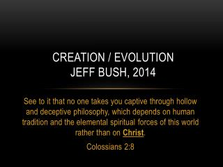 Creation / Evolution Jeff Bush, 2014