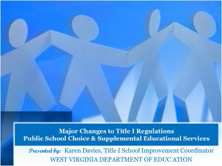 Major Changes to Title I Regulations Public School Choice & Supplemental Educational Services