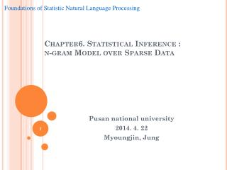 Chapter6. Statistical Inference :  n-gram Model over  Sparse Data