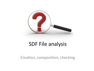 SDF File  analysis