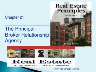 Chapter 21 ________________ The Principal-Broker Relationship: Agency