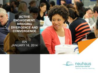 Active Engagement: Bridging Divergence and Convergence ISN January 16, 2014