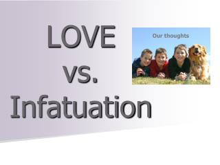 LOVE  vs.  Infatuation