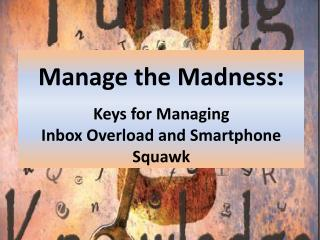 Manage the Madness: