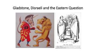 Gladstone,  Disraeli and  the  Eastern Question