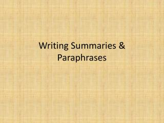 Writing Summaries & Paraphrases