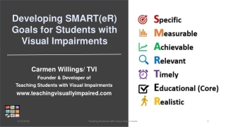 Developing SMART( eR ) Goals for Students with Visual Impairments