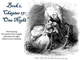 "Book 2,  Chapter  17 : "" One Night"""