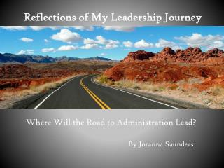 Reflections of My Leadership Journey