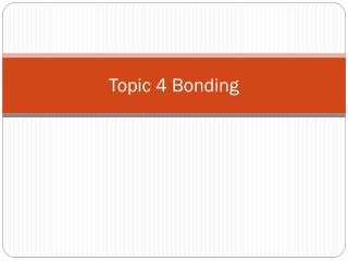 Topic 4 Bonding