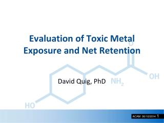 Evaluation of Toxic Metal Exposure and Net Retention