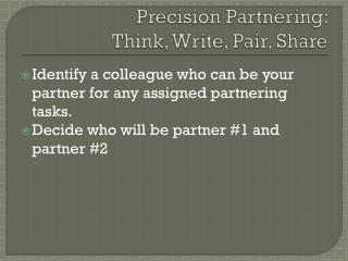 Precision Partnering:   Think, Write, Pair, Share
