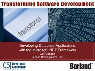 Developing Database Applications  with the Microsoft .NET Framework Cary Jensen Jensen Data Systems, Inc.