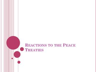 Reactions to the Peace Treaties