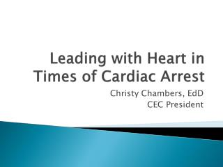 Leading with Heart in Times of Cardiac Arrest