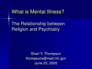 What is Mental Illness? The Relationship between Religion and Psychiatry