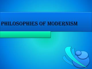 Philosophies of Modernism