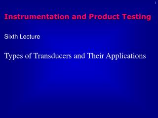 Sixth Lecture Types of Transducers and Their Applications